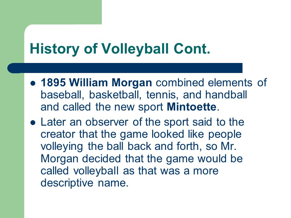 History of Volleyball Cont.