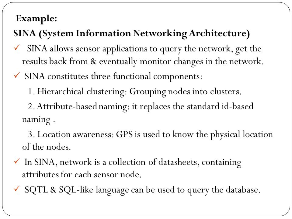 Example: SINA (System Information Networking Architecture)
