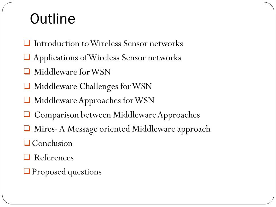 Outline Introduction to Wireless Sensor networks