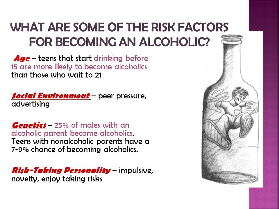 What are some of the risk factors for becoming an alcoholic