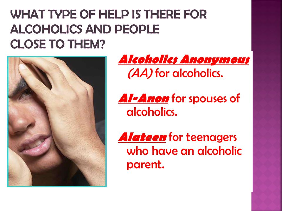 What type of help is there for alcoholics and people close to them