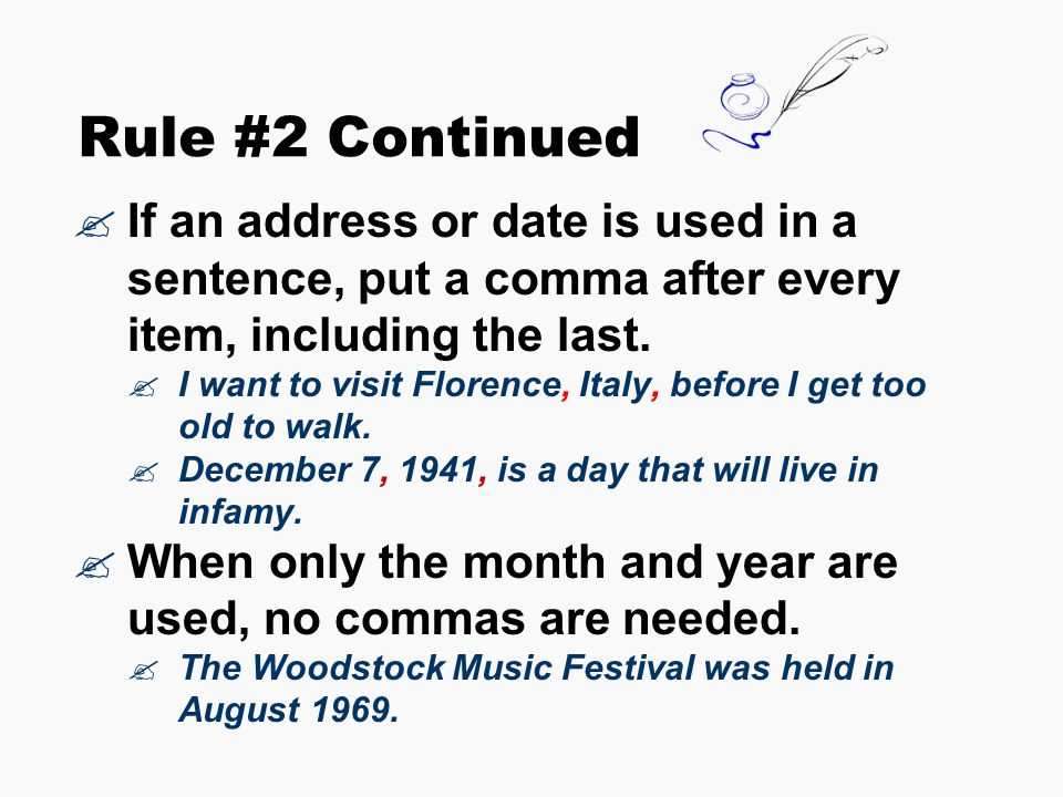 rule 2 continued if an address or date is used in a sentence put