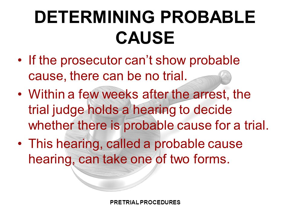 DETERMINING PROBABLE CAUSE