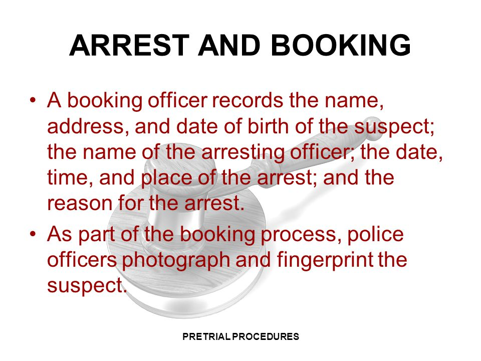 ARREST AND BOOKING