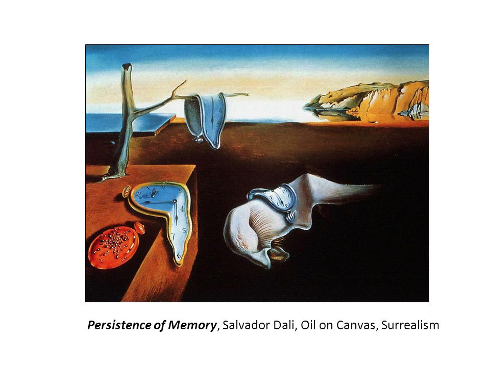 Persistence of Memory, Salvador Dali, Oil on Canvas, Surrealism
