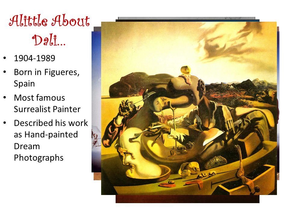Alittle About Dali… Born in Figueres, Spain
