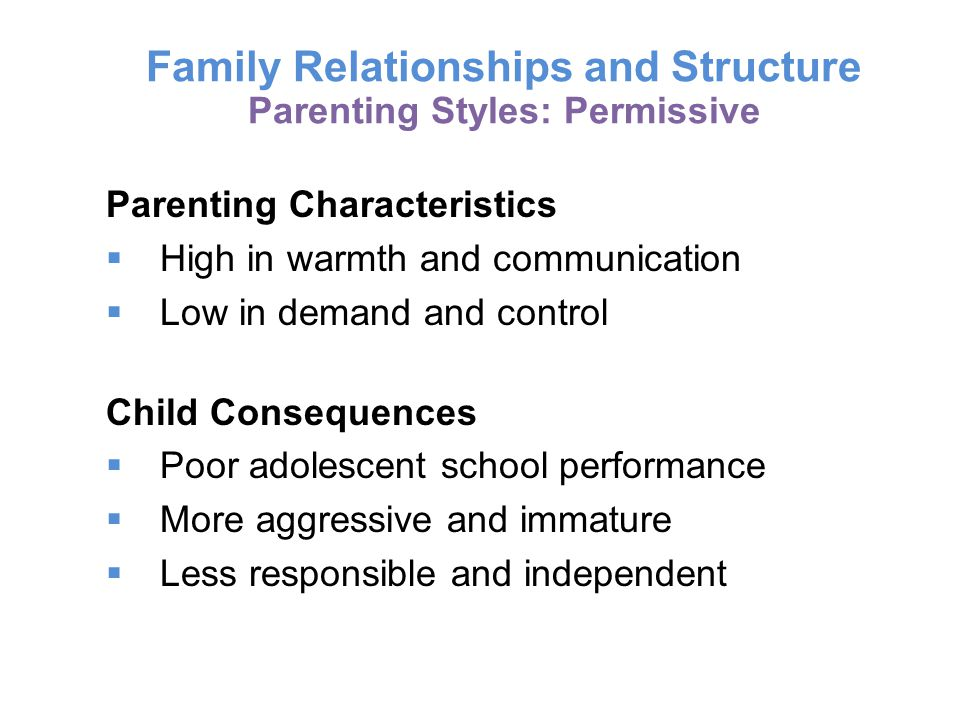 Family Relationships and Structure Parenting Styles: Permissive