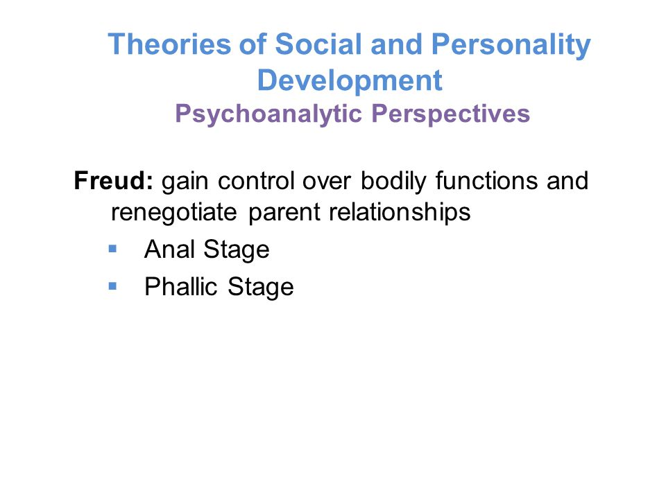 Theories of Social and Personality Development Psychoanalytic Perspectives