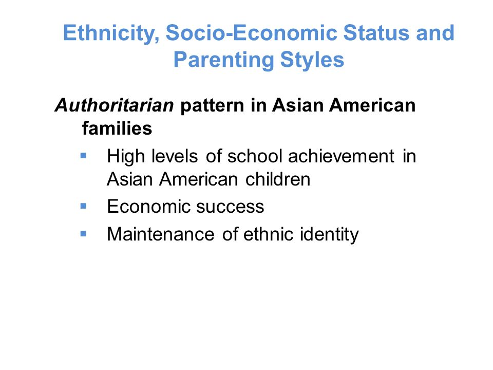 Ethnicity, Socio-Economic Status and Parenting Styles