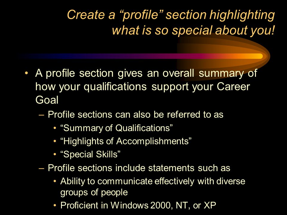 Create a profile section highlighting what is so special about you!