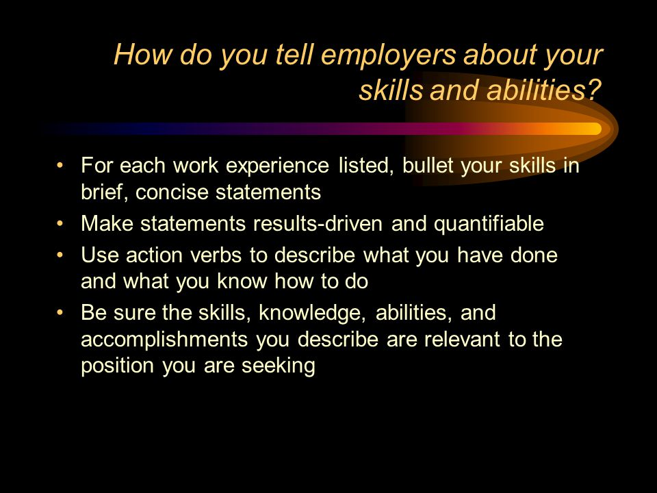 How do you tell employers about your skills and abilities