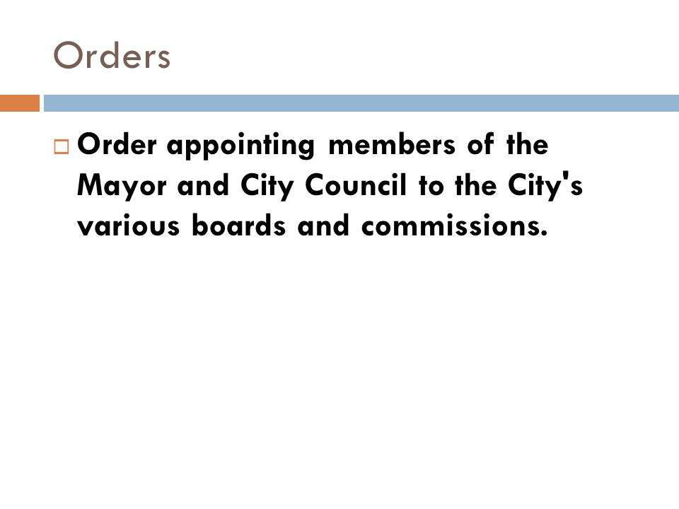 Orders Order appointing members of the Mayor and City Council to the City s various boards and commissions.