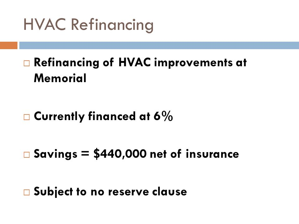 HVAC Refinancing Refinancing of HVAC improvements at Memorial