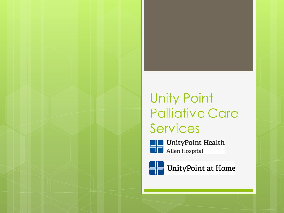 Unity Point Palliative Care Services - ppt download