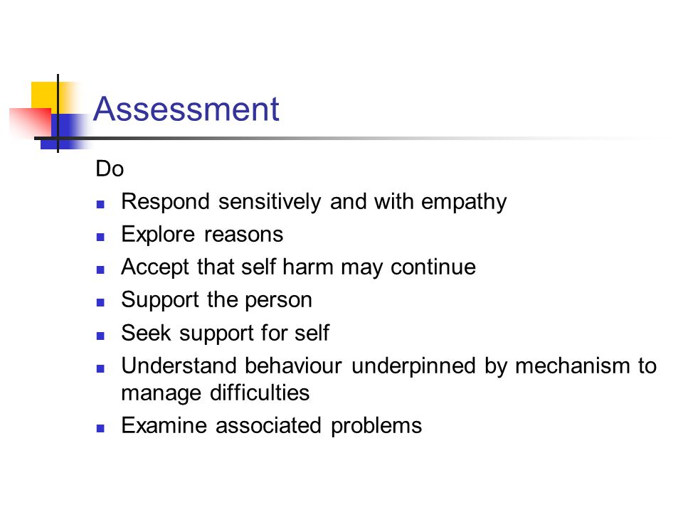 Assessment Do Respond sensitively and with empathy Explore reasons