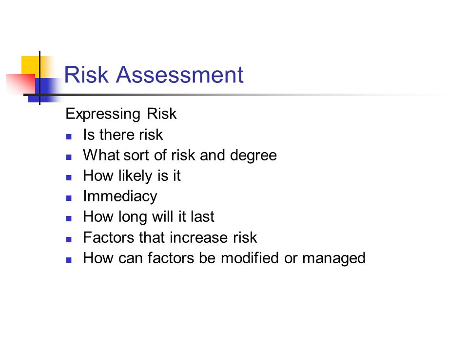 Risk Assessment Expressing Risk Is there risk