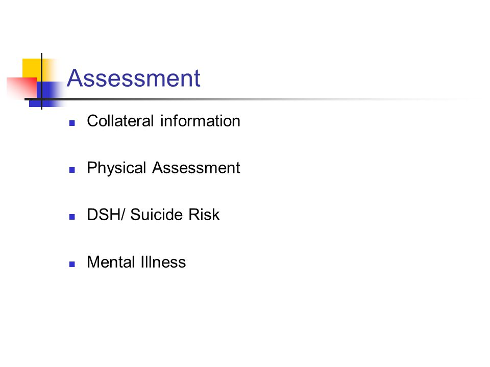 Assessment Collateral information Physical Assessment