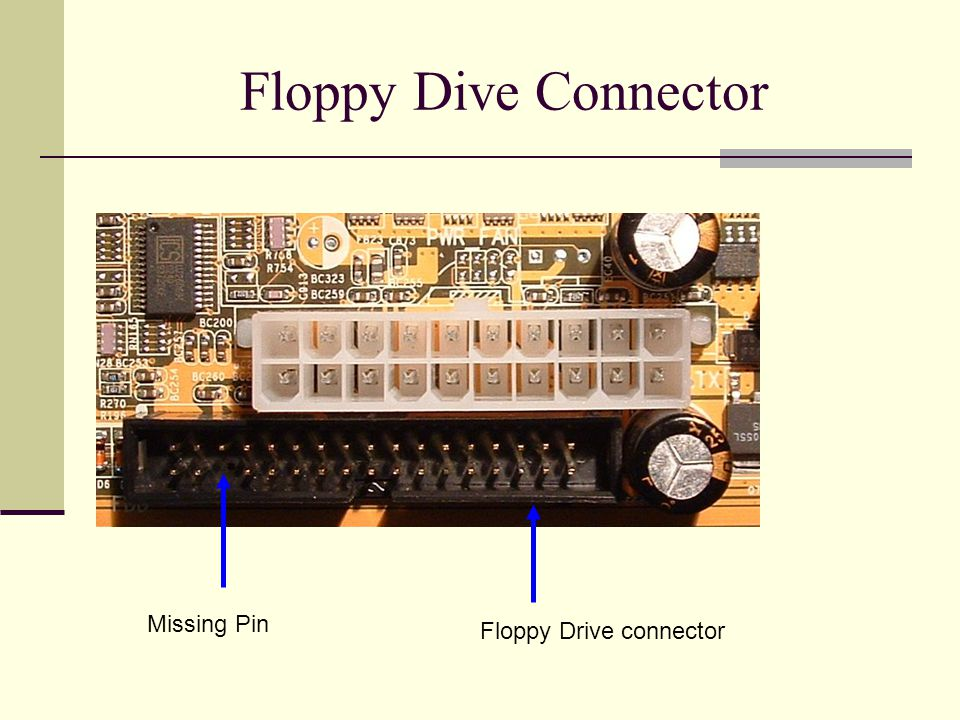 Floppy Dive Connector Missing Pin Floppy Drive connector