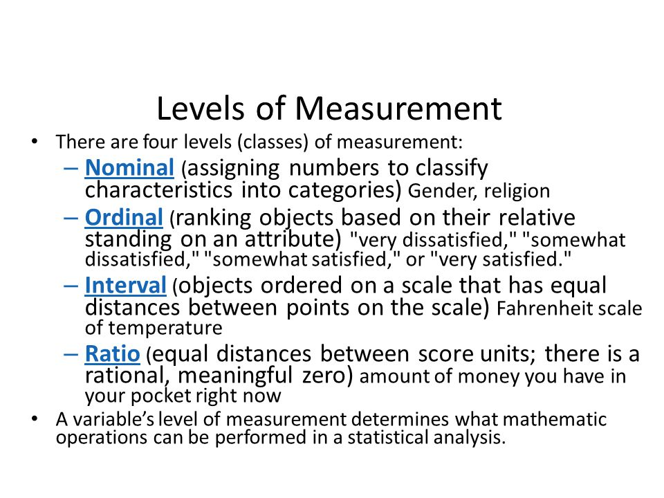 Levels of Measurement There are four levels (classes) of measurement: