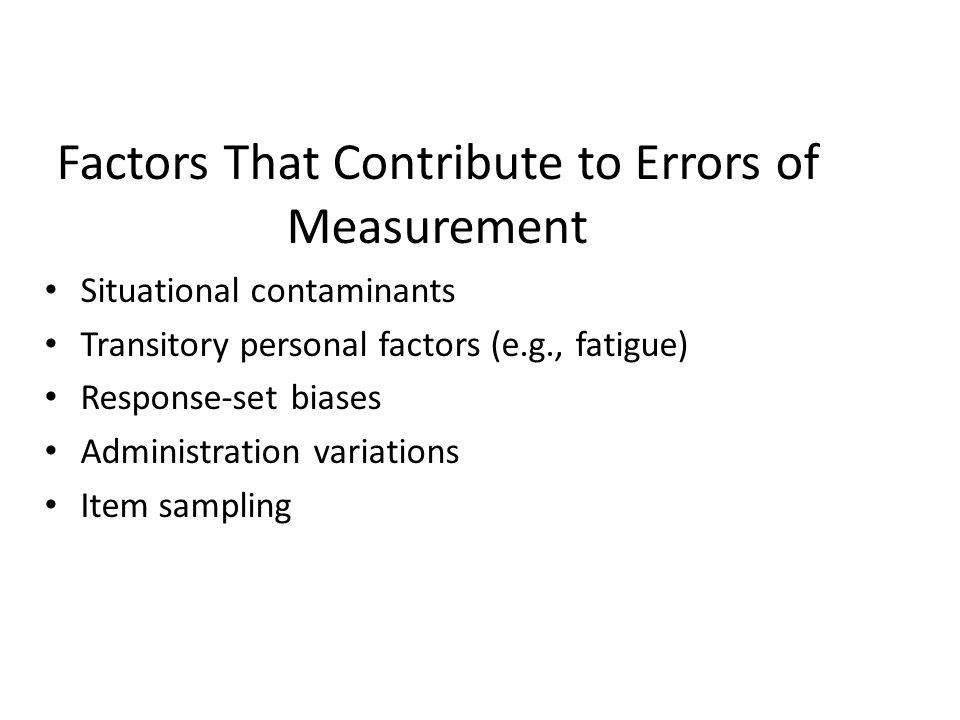 Factors That Contribute to Errors of Measurement