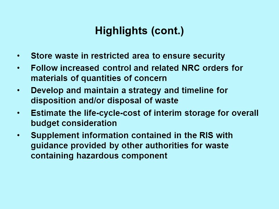 Highlights (cont.) Store waste in restricted area to ensure security