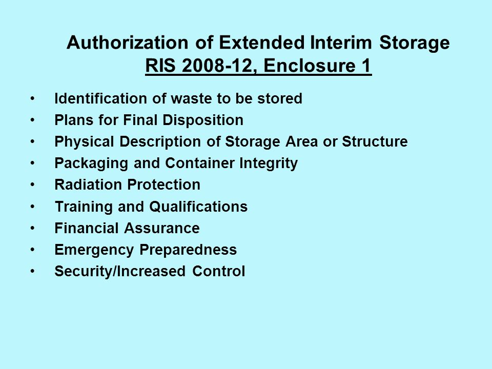 Authorization of Extended Interim Storage RIS , Enclosure 1