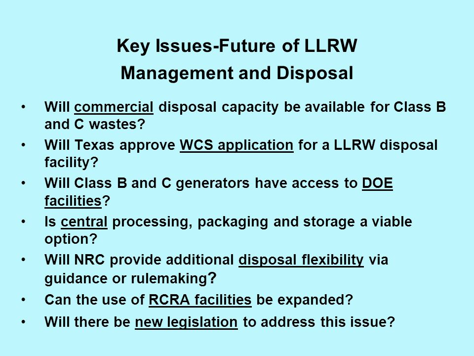 Key Issues-Future of LLRW Management and Disposal