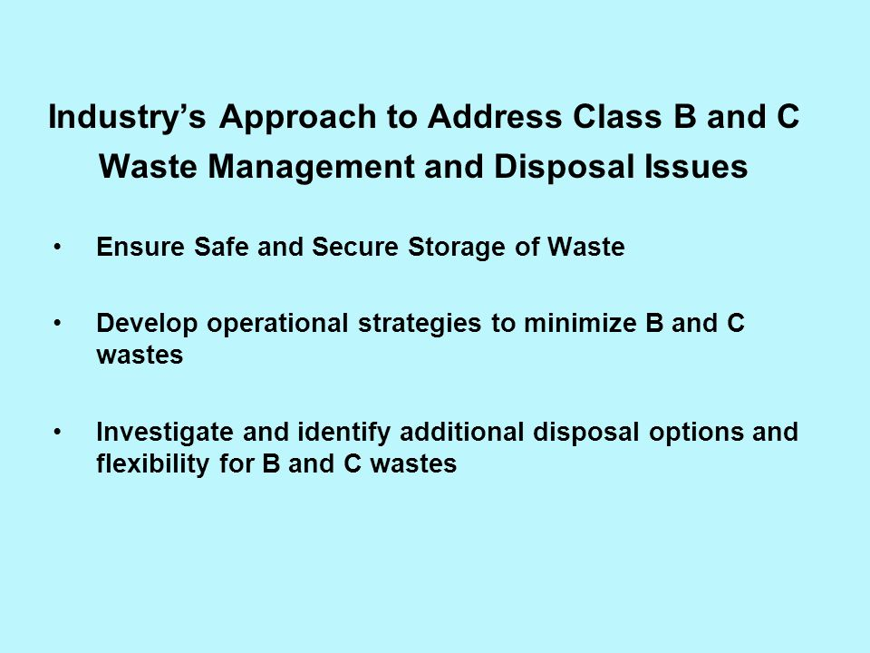 Industry's Approach to Address Class B and C Waste Management and Disposal Issues