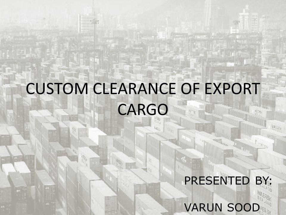 CUSTOM CLEARANCE OF EXPORT CARGO