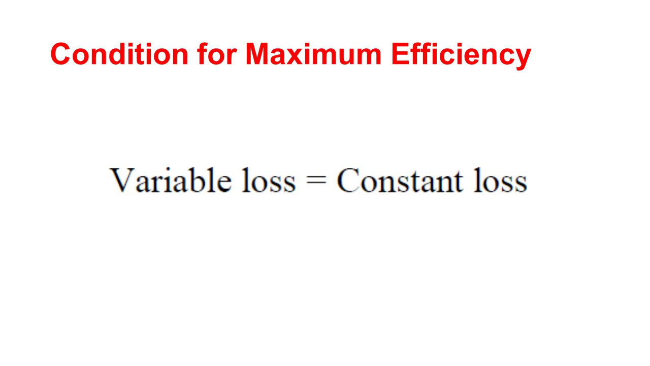 Condition for Maximum Efficiency