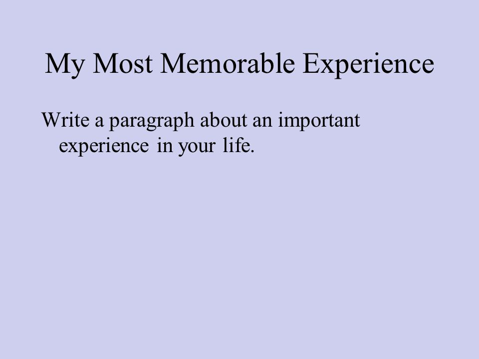 paragraph about life experiences