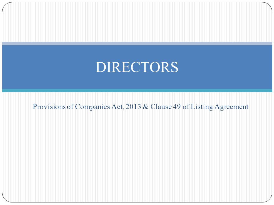 Provisions Of Companies Act 2013 Clause 49 Of Listing Agreement