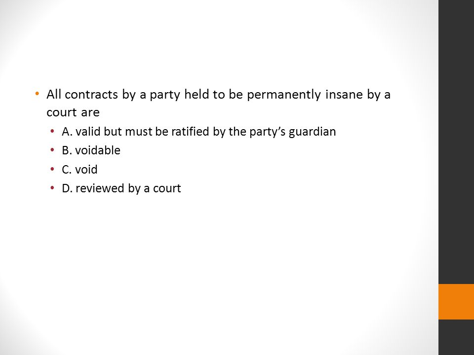 All contracts by a party held to be permanently insane by a court are