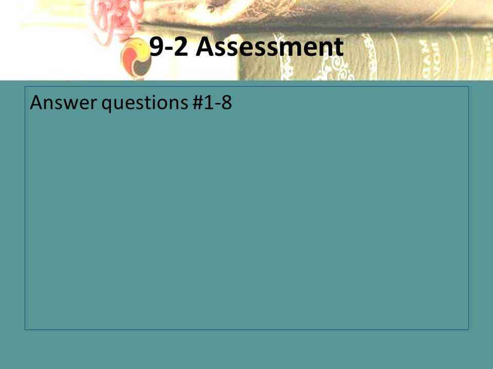 9-2 Assessment Answer questions #1-8