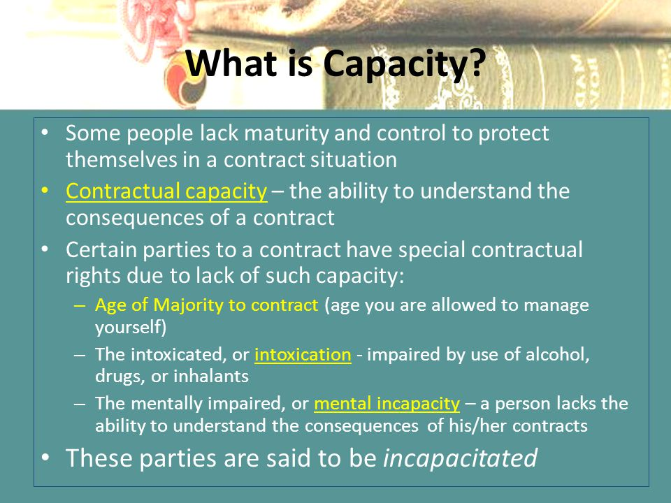 What is Capacity These parties are said to be incapacitated