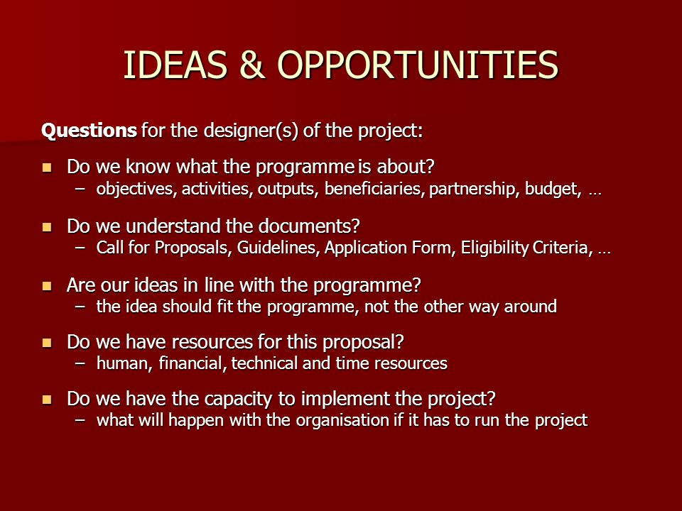 IDEAS & OPPORTUNITIES Questions for the designer(s) of the project: