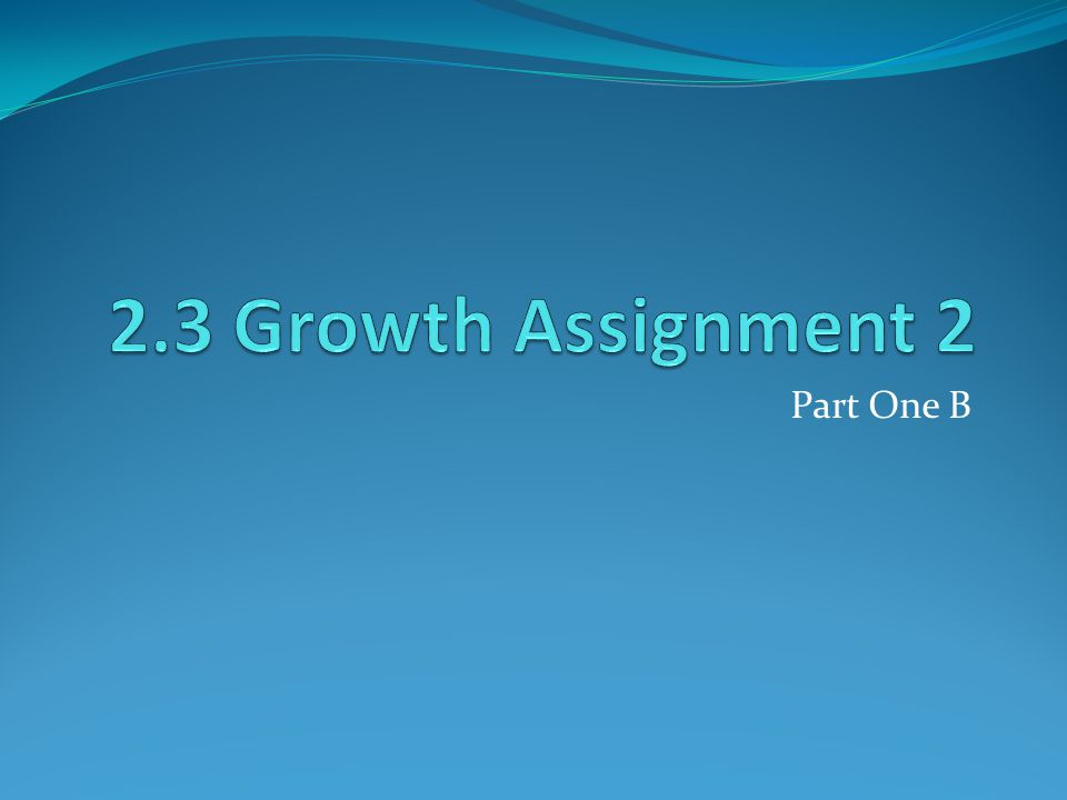 2.3 Growth Assignment 2 Part One B