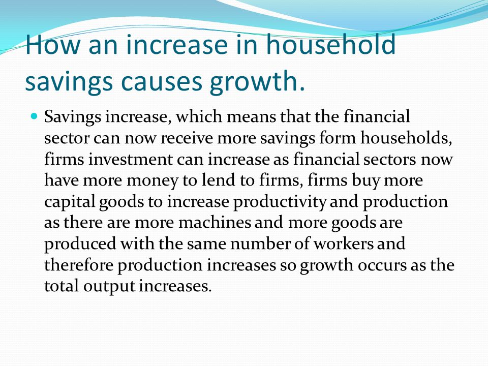 How an increase in household savings causes growth.