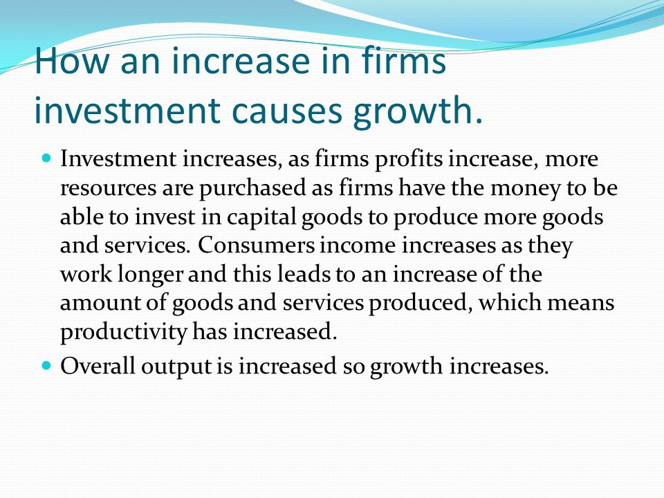 How an increase in firms investment causes growth.