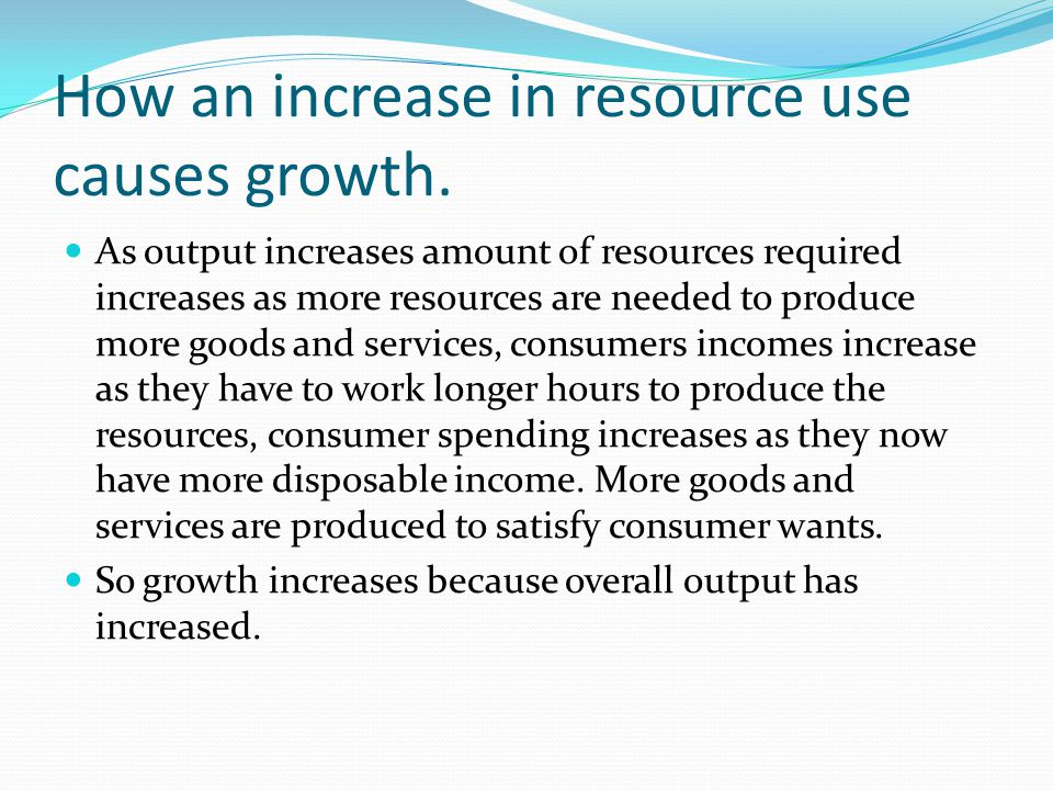 How an increase in resource use causes growth.
