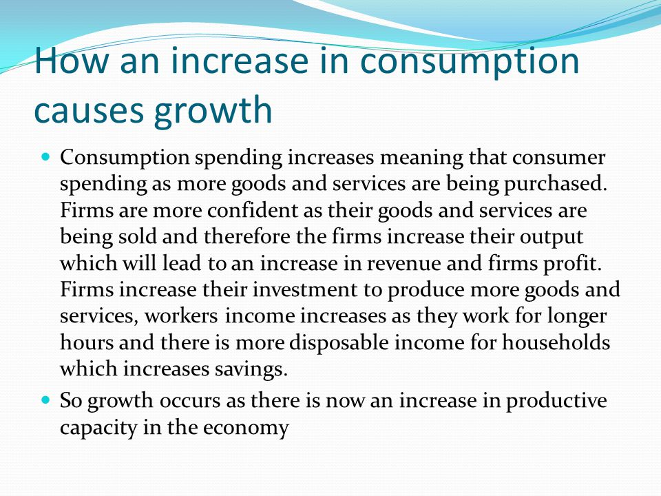 How an increase in consumption causes growth