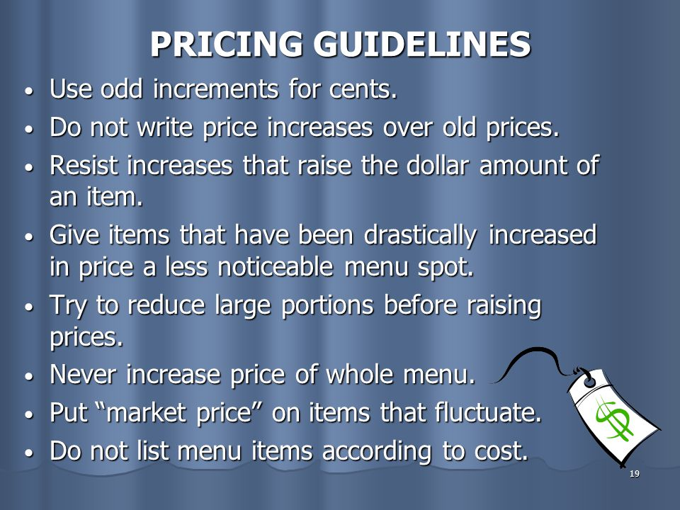PRICING GUIDELINES Use odd increments for cents.
