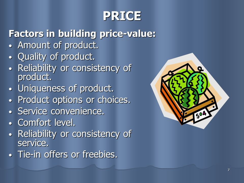 PRICE Factors in building price-value: Amount of product.