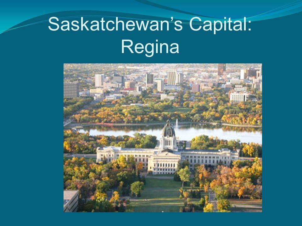 Saskatchewan's Capital: Regina