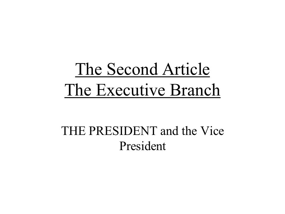 The Second Article The Executive Branch