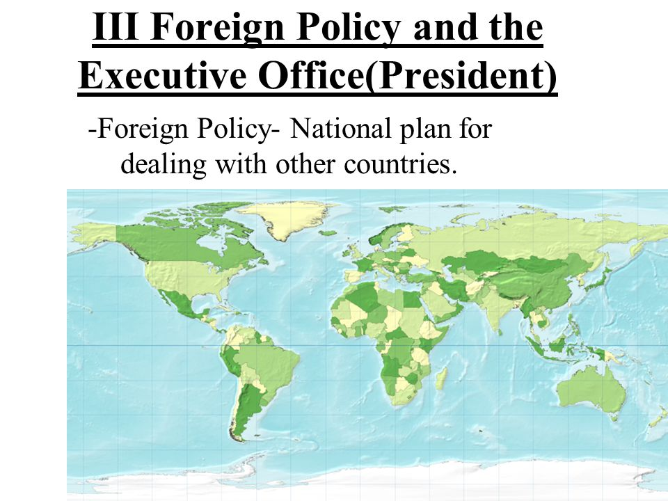 III Foreign Policy and the Executive Office(President)