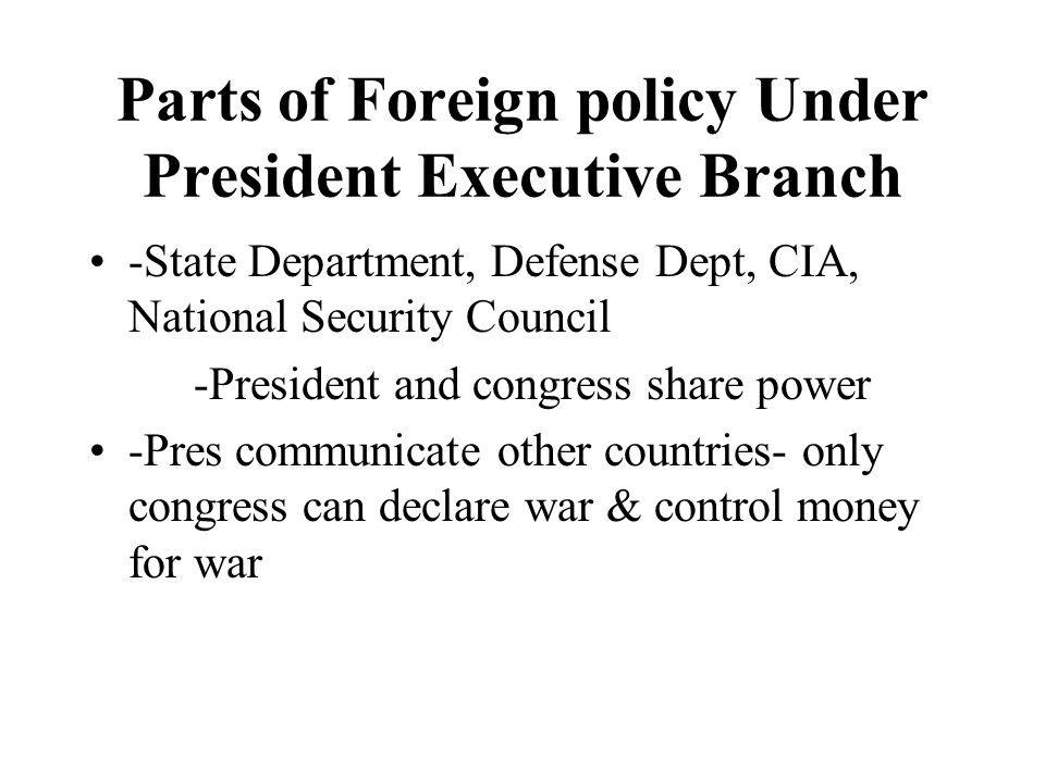 Parts of Foreign policy Under President Executive Branch