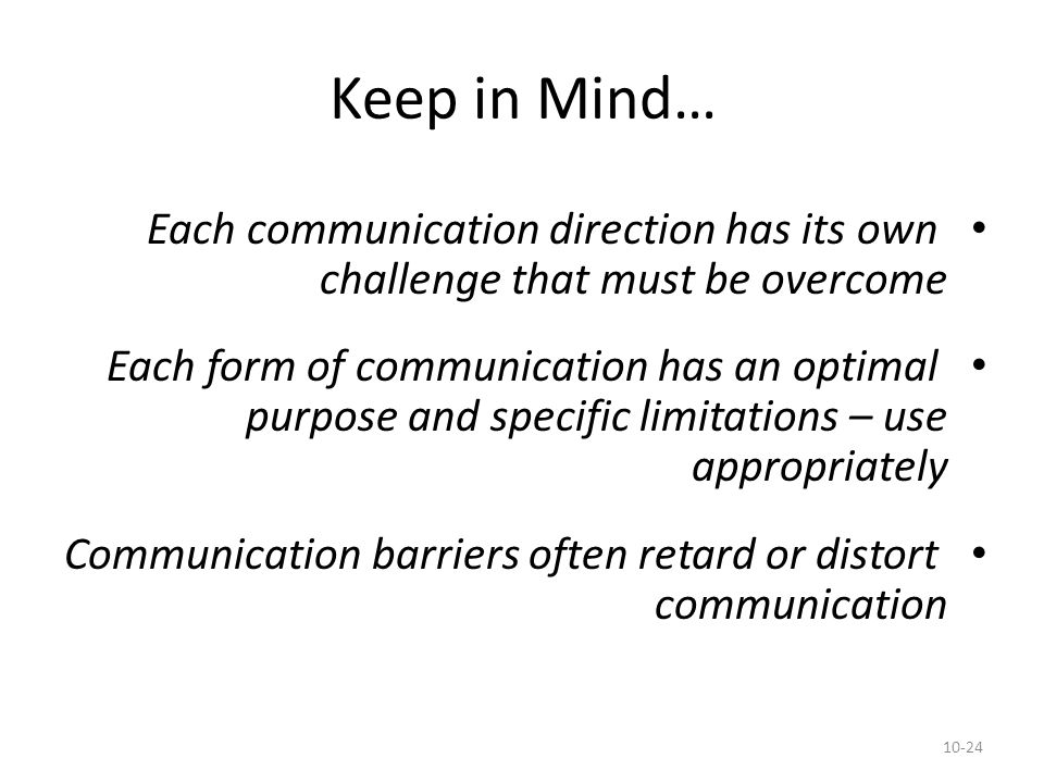 Keep in Mind… Each communication direction has its own challenge that must be overcome.
