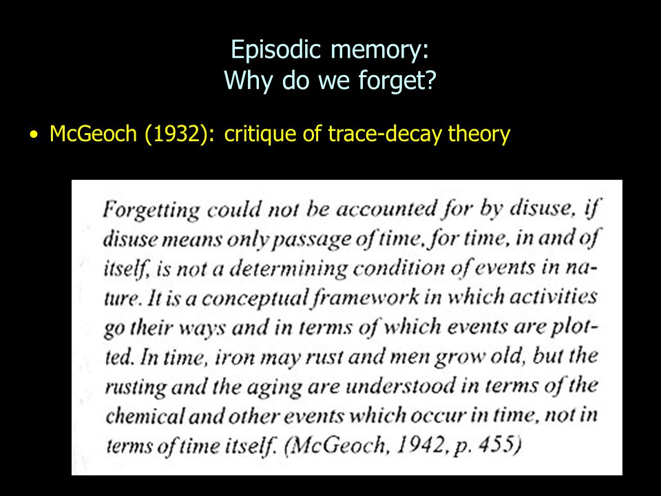 Episodic memory: Why do we forget