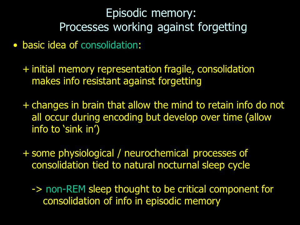 Episodic memory: Processes working against forgetting